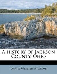 A history of Jackson County, Ohio