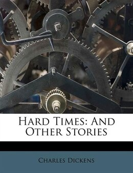 Book Hard Times: And Other Stories by Charles Dickens