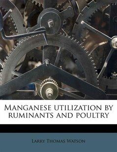 Manganese Utilization By Ruminants And Poultry
