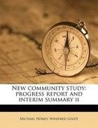 New Community Study: Progress Report And Interim Summary Ii