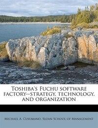 Toshiba's Fuchu Software Factory--strategy, Technology, And Organization