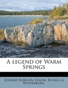 A Legend Of Warm Springs