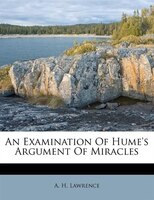 An Examination Of Hume's Argument Of Miracles