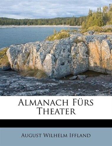 Almanach Fürs Theater by August Wilhelm Iffland