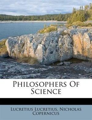 Philosophers Of Science by Lucretius Lucretius
