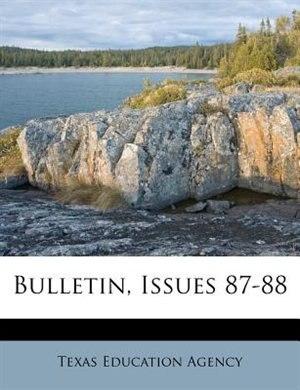 Bulletin, Issues 87-88 de Texas Education Agency