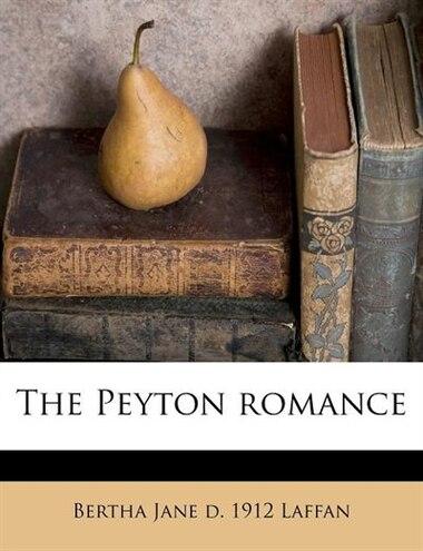 The Peyton Romance by Bertha Jane D. 1912 Laffan