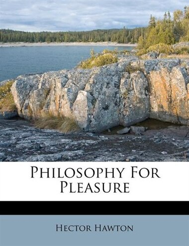Philosophy For Pleasure by Hector Hawton