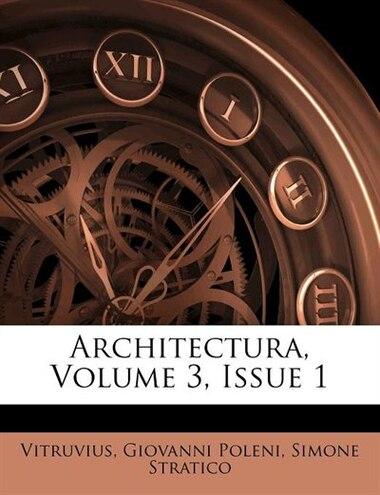 Architectura, Volume 3, Issue 1 de Vitruvius
