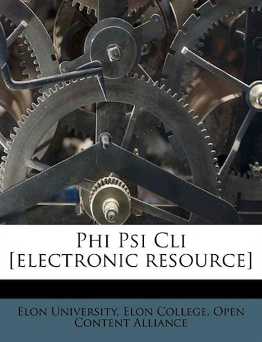 Phi Psi Cli [electronic Resource] by Elon University