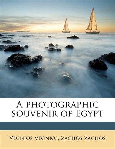A Photographic Souvenir Of Egypt by Vegnios Vegnios