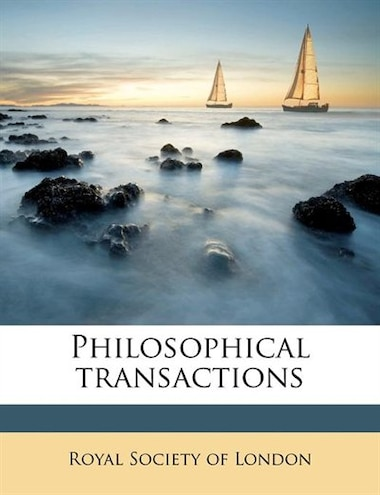 Philosophical Transactions by Royal Society Of London