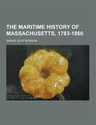 The Maritime History of Massachusetts, 1783-1860