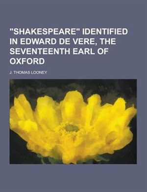 an analysis of shakespeare identified by thomas looney