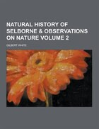 Natural History of Selborne & Observations on Nature Volume 2