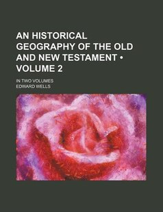 Historical geography of the Old and New Testament Volume 2