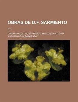 Book Obras de D.f. Sarmiento (40-41) by Domingo Faustino Sarmiento
