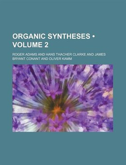 Book Organic syntheses (Volume 2 ) by Roger Adams