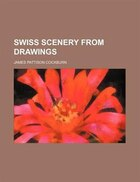 Swiss scenery from drawings