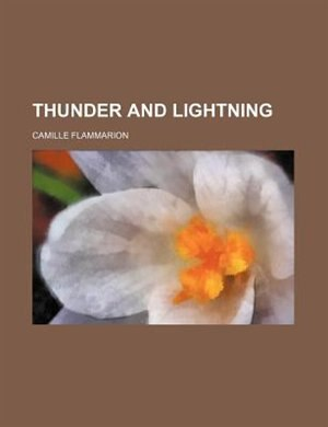 Thunder And Lightning de Camille Flammarion