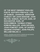 Lives of the Most Eminent English Poets;  Editor's preface. Life of Samuel Johnson. Abraham Cowley…