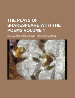 Book The plays of Shakespeare with the poems Volume 1 by William Shakespeare