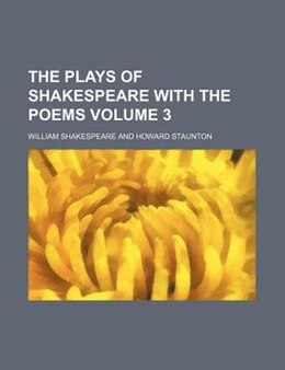 Book The plays of Shakespeare with the poems Volume 3 by William Shakespeare