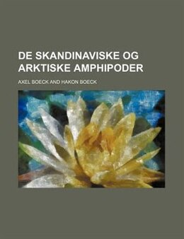 Book De skandinaviske og arktiske amphipoder by Axel Boeck