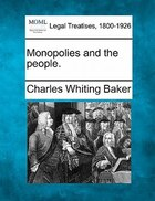 Monopolies And The People.