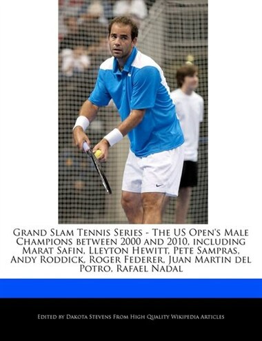 d6dcc2a41060 Grand Slam Tennis Series - The Us Open s Male Champions Between 2000 And  2010