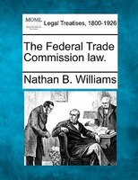 The Federal Trade Commission Law.