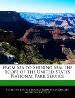 From Sea to Shining Sea: The Scope of the United States National Park Service