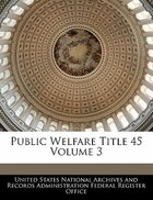 Public Welfare Title 45 Volume 3
