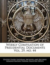 Weekly Compilation Of Presidential Documents Vol. 29, No. 44