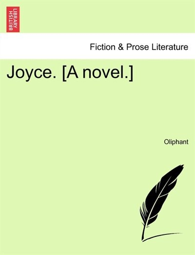 Joyce. [a Novel. by Oliphant