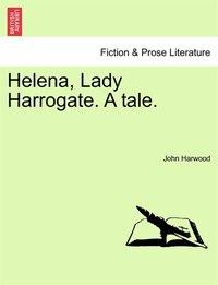 Helena, Lady Harrogate. A tale. Vol. II.