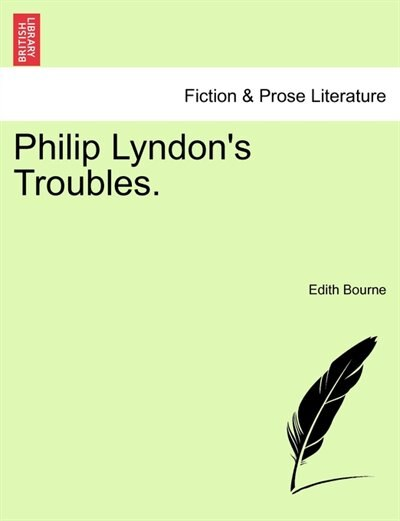 Philip Lyndon's Troubles. by Edith Bourne