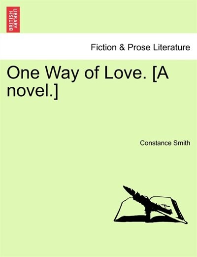 One Way Of Love. [a Novel.] by Constance Smith