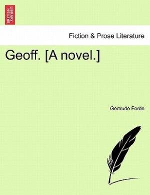 Geoff. [a Novel. by Gertrude Forde