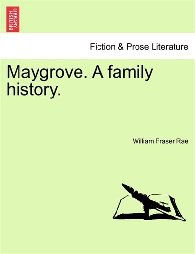 Maygrove. A Family History. by William Fraser Rae
