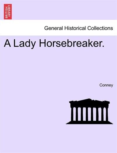 A Lady Horsebreaker. by Conney