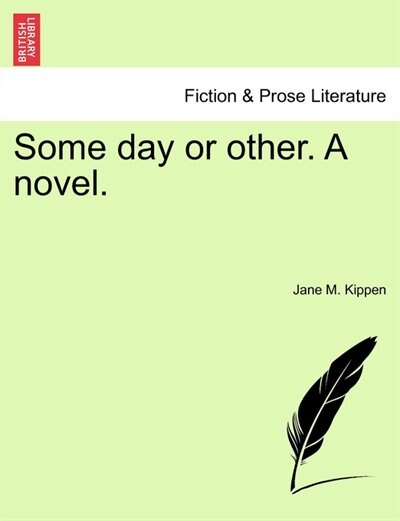 Some Day Or Other. A Novel. Vol, Ii by Jane M. Kippen