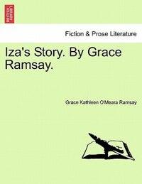 Iza's Story. By Grace Ramsay.