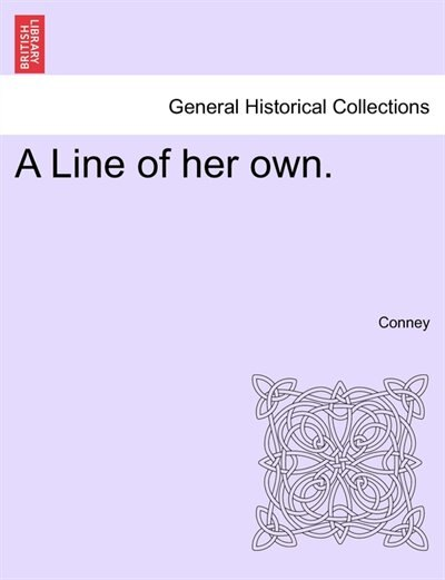 A Line Of Her Own. by Conney