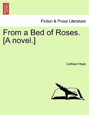 From A Bed Of Roses. [a Novel. by Cuthbert Hope