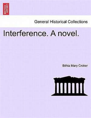 Interference. A Novel. by Bithia Mary Croker