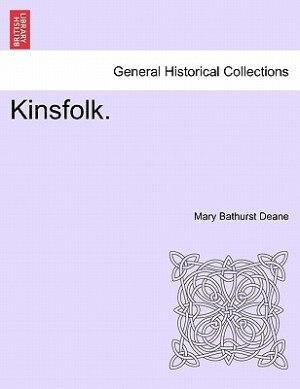 Kinsfolk. by Mary Bathurst Deane