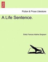 A Life Sentence.