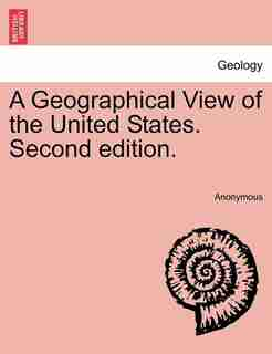 A Geographical View Of The United States. Second Edition. by Anonymous