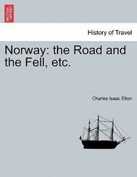 Norway: The Road And The Fell, Etc.